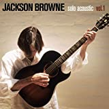 Jackson Browne Solo Acoustic Vol 1