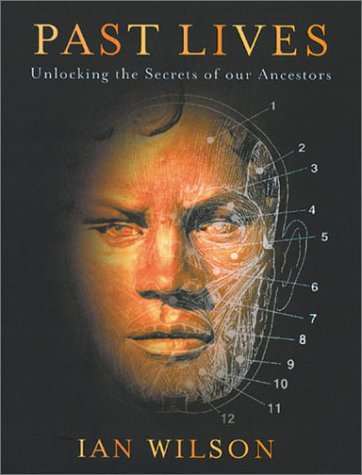 Past Lives: Unlocking the Secrets of Our Ancestors, Ian Wilson