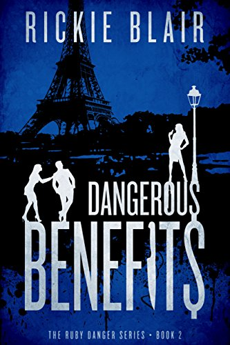 Dangerous Benefits: The Ruby Danger Series, Book 2 PDF