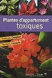 echange, troc François Couplan, Aymeric Lazarin - Plantes d'appartement toxiques