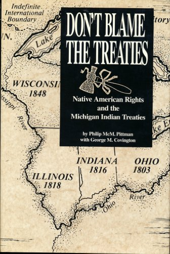 dont-blame-the-treaties-native-american-rights-and-the-michigan-indian-treaties