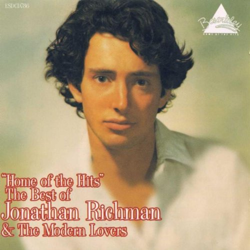 Home of the Hits / The Best of Jonathan Richman and the Modern Lovers