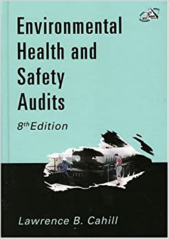 Environmental Health and Safety Audits: Lawrence B. Cahill ...