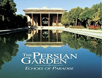 Persian Garden: Echoes Of Paradise.