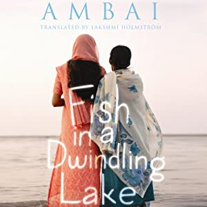 Fish in a Dwindling Lake | [Ambai, Lakshmi Holmstrom (translator)]