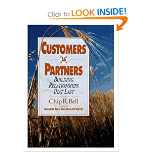Customers as Partners - Building Relationships That Last