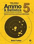 Ammo & Ballistics 5: Ballistic Data o...
