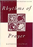 Rhythms of Prayer: A Round the Year Prayer Guide (1853111597) by Chapman, Raymond