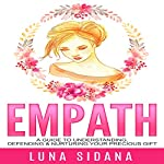 Empath: A Guide to Understanding, Defending & Nurturing Your Precious Gift   Luna Sidana