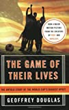The Game of Their Lives: The Untold Story of the World Cup