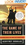 The Game Of Their Lives: The Untold S...
