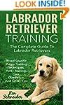 Labrador Retriever Training: The Comp...