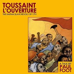 Toussaint L Ouverture The Haitian Slave Revolt Of 1791