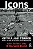 img - for Icons of War and Terror: Media Images in an Age of International Risk (Media, War and Security) book / textbook / text book