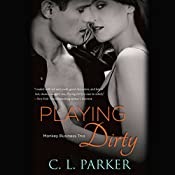 Playing Dirty | C. L. Parker