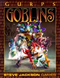 GURPS Goblins (GURPS: Generic Universal Role Playing System)
