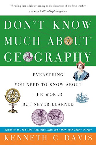 Don't Know Much About Geography: Everything You Need to Know About the World but Never Learned)