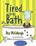 Tired Of My Bath