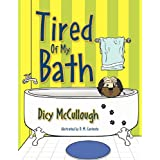 Tired Of My Bath ~ Dicy McCullough