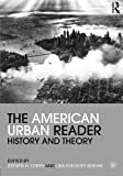The American Urban Reader: History and Theory (Routledge Readers in History)