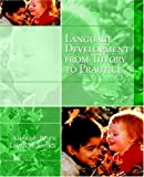 516RP3CSJXL. SL160  Language Development: From Theory to Practice