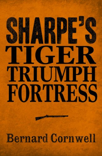 Bernard Cornwell - Sharpe 3-Book Collection 1: Sharpe's Tiger, Sharpe's Triumph, Sharpe's Fortress