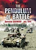 The Pendulum of Battle: Operation Goodwood - July 1944 (1844152782) by Dunphie, Christopher
