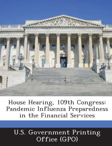 House Hearing, 109th Congress: Pandemic Influenza Preparedness in the Financial Services