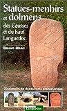 echange, troc Bruno Marc - Statues-menhirs et dolmens des Causses et du Haut-Languedoc. 23 circuits de découvertes préhistoriques