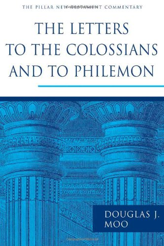 Douglas Moo, The Letters to the Colossians and to Philemon (Pillar New Testament Commentary)