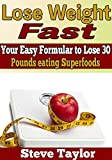 img - for Fast weight Loss: Your Easy Formula to Lose 30 Pounds Eating Super Foods book / textbook / text book