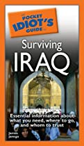 The Pocket Idiot's Guide to Surviving Iraq (The Pocket Idiot's Guide)