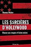 echange, troc Thomas Wieder - Les Sorcières de Hollywood : Chasse aux rouges et listes noires