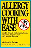 Allergy Cooking with Ease: The No Wheat, Milk, Eggs, Corn, Soy, Yeast, Sugar, Grain, and Gluten Cookbook