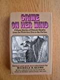 img - for Crime on her mind: Fifteen stories of female sleuths from the Victorian era to the forties book / textbook / text book