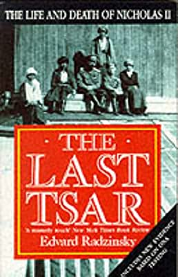 The Last Tsar: Life and Death of Nicholas II