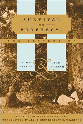 Survival or Prophecy?: The Letters of Thomas Merton and Jean LeClerq, THOMAS MERTON, JEAN LECLERCQ