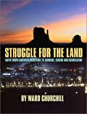Struggle for the Land: Native North American Resistance to Genocide, Ecocide, and Colonization (0872864154) by Ward Churchill
