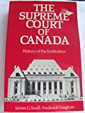 The Supreme Court of Canada: History of the Institution