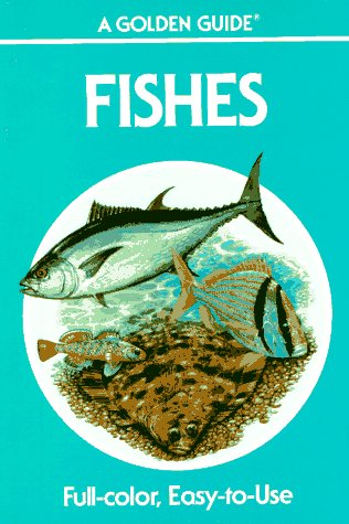 Fishes: A Guide to Fresh and Salt Water Species (Golden...