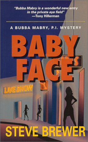 Baby Face: A Bubba Mabry P.I. Mystery (Bubba Mabry Mysteries), Steve Brewer