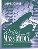 Writing for the Mass Media (6th Edition)