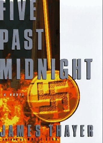 Five Past Midnight : A Novel, JAMES STEWART THAYER