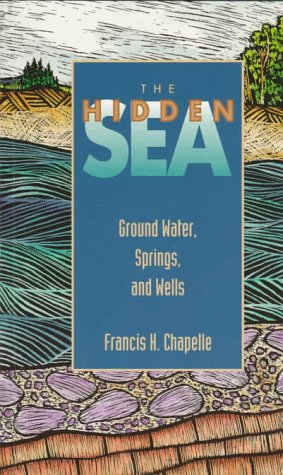 The Hidden Sea: Ground Water, Springs, and Wells