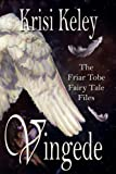 img - for Vingede (The Friar Tobe Fairy Tale Files Book 2) book / textbook / text book