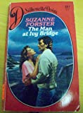 Man At Ivy Bridge (Silhouette Desire) (0373053274) by Suzanne Forster