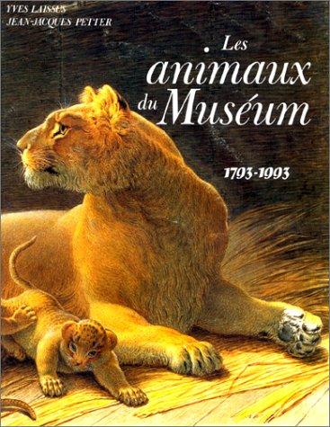 Les animaux du Muséum : 1793-1993