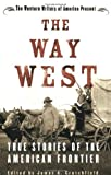 img - for Way West: True Stories of the American Frontier book / textbook / text book