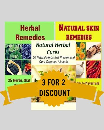 Natural Remedies Package: Herbal Remedies, Natural Skin Remedies, Natural Herbal Cures: (Herbs, Natural Remedies, Herbal Antibiotics, Herbal Remedies, Healing)