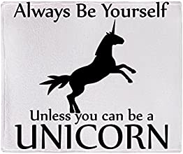CafePress Always Be Yourself Unless You Can Be A Unicorn St Throw Blanket -